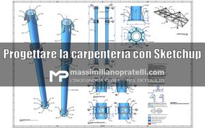 Le strutture metalliche con Sketchup