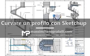 Curvare profili e piatti con Sketchup