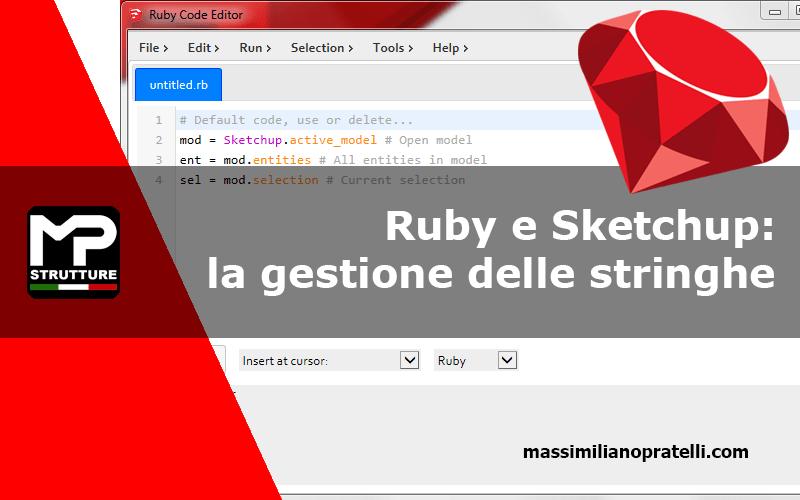 Sketchup scripting: Ruby e le stringhe