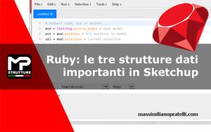 Ruby: le tre strutture base di Sketchup
